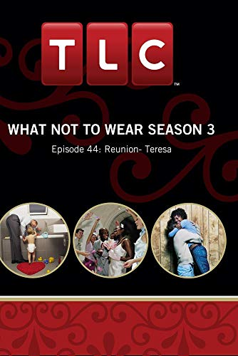 What Not To Wear Season 3 - Episode 44: Reunion- Teresa