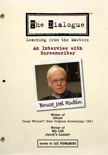 The Dialogue - An Interview with Screenwriter Bruce Joel Rubin