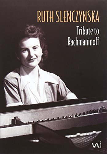 Ruth Slenczynska: Tribute to Rachmaninoff