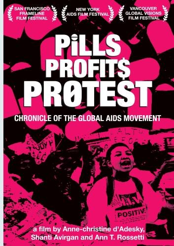 Pills Profits Protest: Chronicle of the Global AIDS Movement