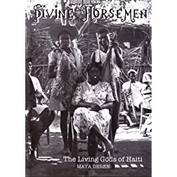 Divine Horsemen:The Living Gods of Haiti: A Film by Maya Deren
