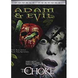 Adam and Evil and the Choke