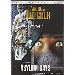 Andre the Butcher and Asylum Days