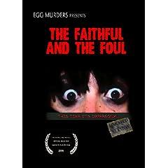 The Faithful and the Foul