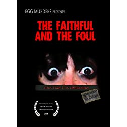 The Faithful and the Foul
