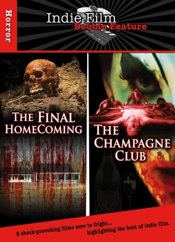 The Final Homecoming / The Champagne Club (Indie Film Double Feature)