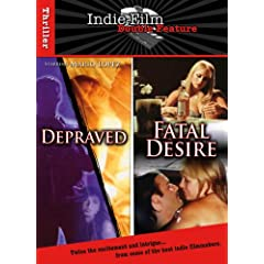 Depraved / Fatal Desire (Indie Film Double Feature)