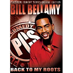 Platinum Comedy Series: Bill Bellamy - Back to My Roots