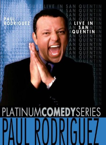 Platinum Comedy Series: Paul Rodriguez  Live in San Quentin