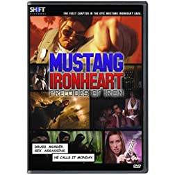 Mustang Ironheart: Preludes of Iron