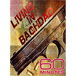60 Minutes - Living in Baghdad (April 22, 2007)