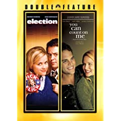 Election (1999) / You Can Count On Me (2000) (Double Feature)