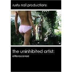 The Uninhibited Artist: Efflorescence