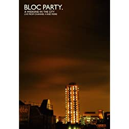 Bloc Party: A Weekend in the City - Live from Channel 4 and More