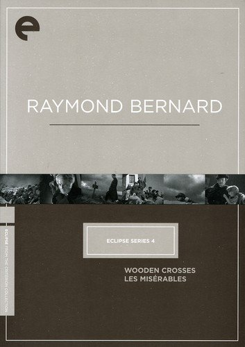 Raymond Bernard - Eclipse Series 4 (Wooden Crosses / Les Miserables) (Criterion Collection)