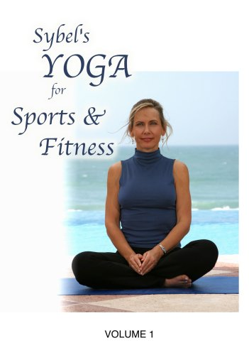 Sybel's Yoga for Sports & Fitness, Vol. 1