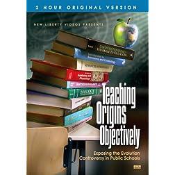 Teaching Origins Objectively (2 Hour Original Version)