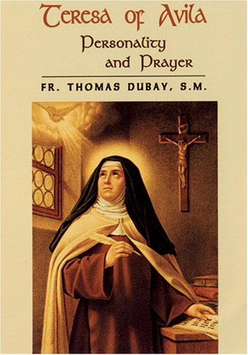 Teresa of Avila: Personality and Prayer
