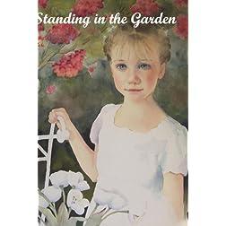 Standing in the Garden