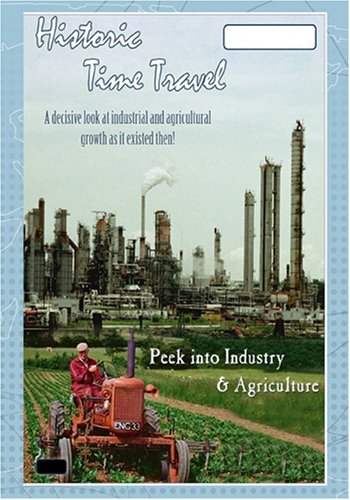 Historic Time Travel Peek Into Industry & Agriculture