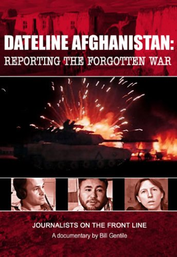 Dateline Afghanistan: Reporting The Forgotten War