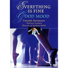 Faroukh Ruzimatov: Everything Is Fine/Good Mood