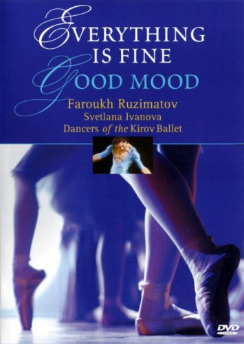 Faroukh Ruzimatov: Everything Is Fine/Good Mood