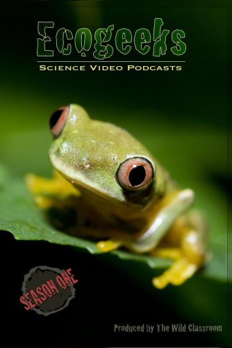 Ecogeeks: Science Video Podcasts Season 1
