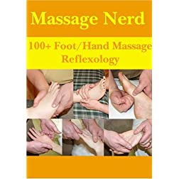 Massage Nerd: 100+ Foot / Hand Massage (Reflexology)