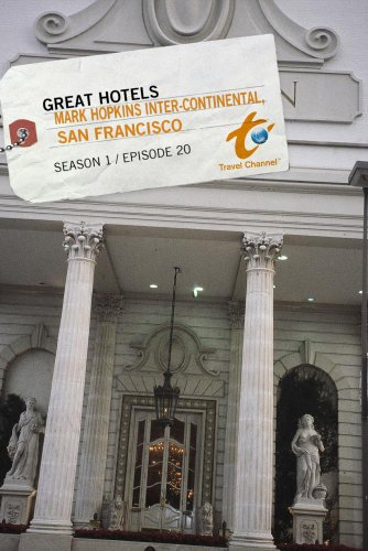 Great Hotels Season 1 - Episode 20: Mark Hopkins Inter-Continental, San Francisco