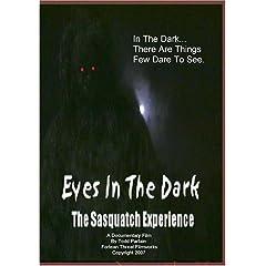 Eyes In The Dark: The Sasquatch Experience