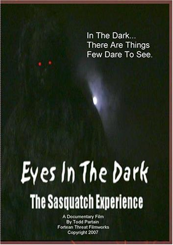 Eyes In The Dark: The Sasquatch Experience