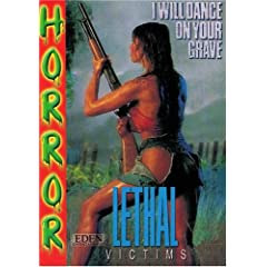 I Will Dance On Your Grave  :  Lethal Victims