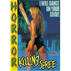 I Will Dance On Your Grave  :  Killing Spree