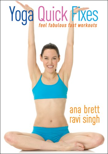 Yoga Quick Fixes - Ana Brett & Ravi Singh