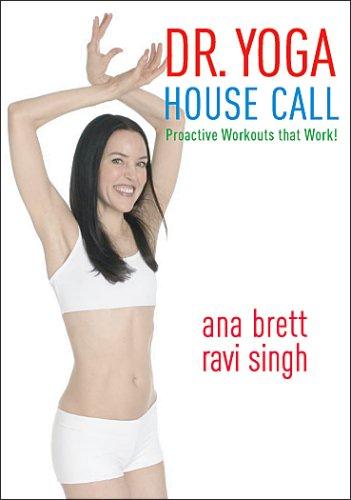 Dr. Yoga House Call - Ana Brett & Ravi Singh