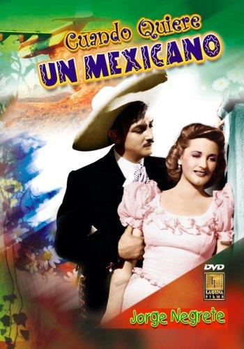 Cuando Quiere Un Mexicano