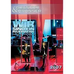 Brunner & Brunner-Live 2007-Wir Sind