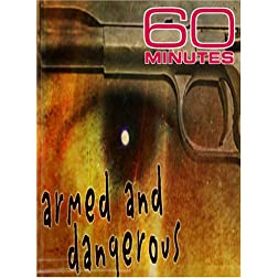 60 Minutes - Armed and Dangerous (April 29, 2007)