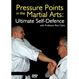 Pressure Points in the Martial Arts: With sensei Rick Clarke (USA)
