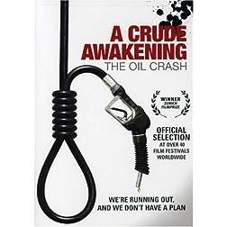 A Crude Awakening - The Oil Crash