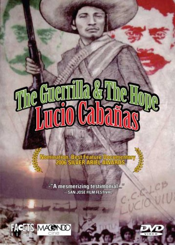 The Guerrilla & The Hope: Lucio Cabanas