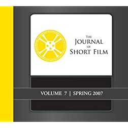 The Journal of Short Film, Volume 7 (Spring 2007)