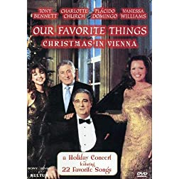 Our Favorite Things - Christmas in Vienna / Tony Bennett, Vanessa Williams, Placido Domingo, Charlotte Church