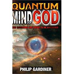 Quantum Mind of God by Philip Gardiner