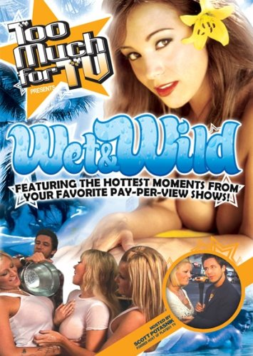 Too Much for TV Presents: Wet and Wild