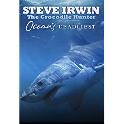 Steve Irwin The Crocodile Hunter - Ocean's Deadliest