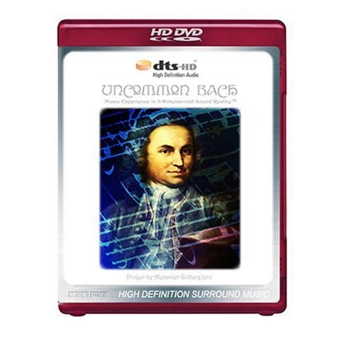 Uncommon Bach - Music Experience in 3-Dimensional Sound Reality TM [HD DVD DTSHD Surround Music Disc]