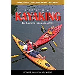 Recreational Kayaking - The Essential Skills and Safety