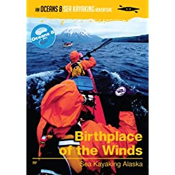 Birthplace of the Winds - Sea Kayaking Alaska